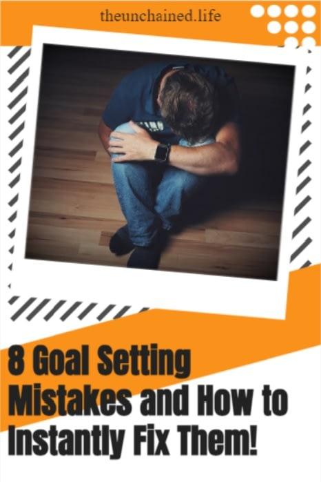 8 Goal Setting Mistakes