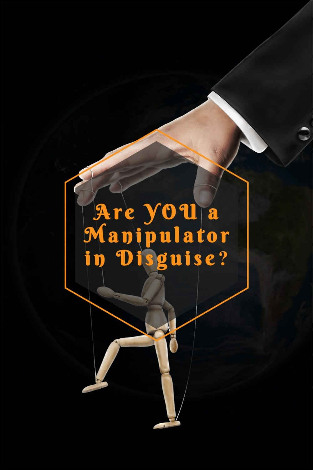 Are YOU a Manipulator in Disguise?