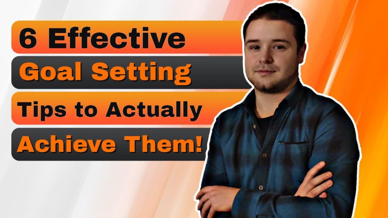 6 Effective Goal Setting Tips