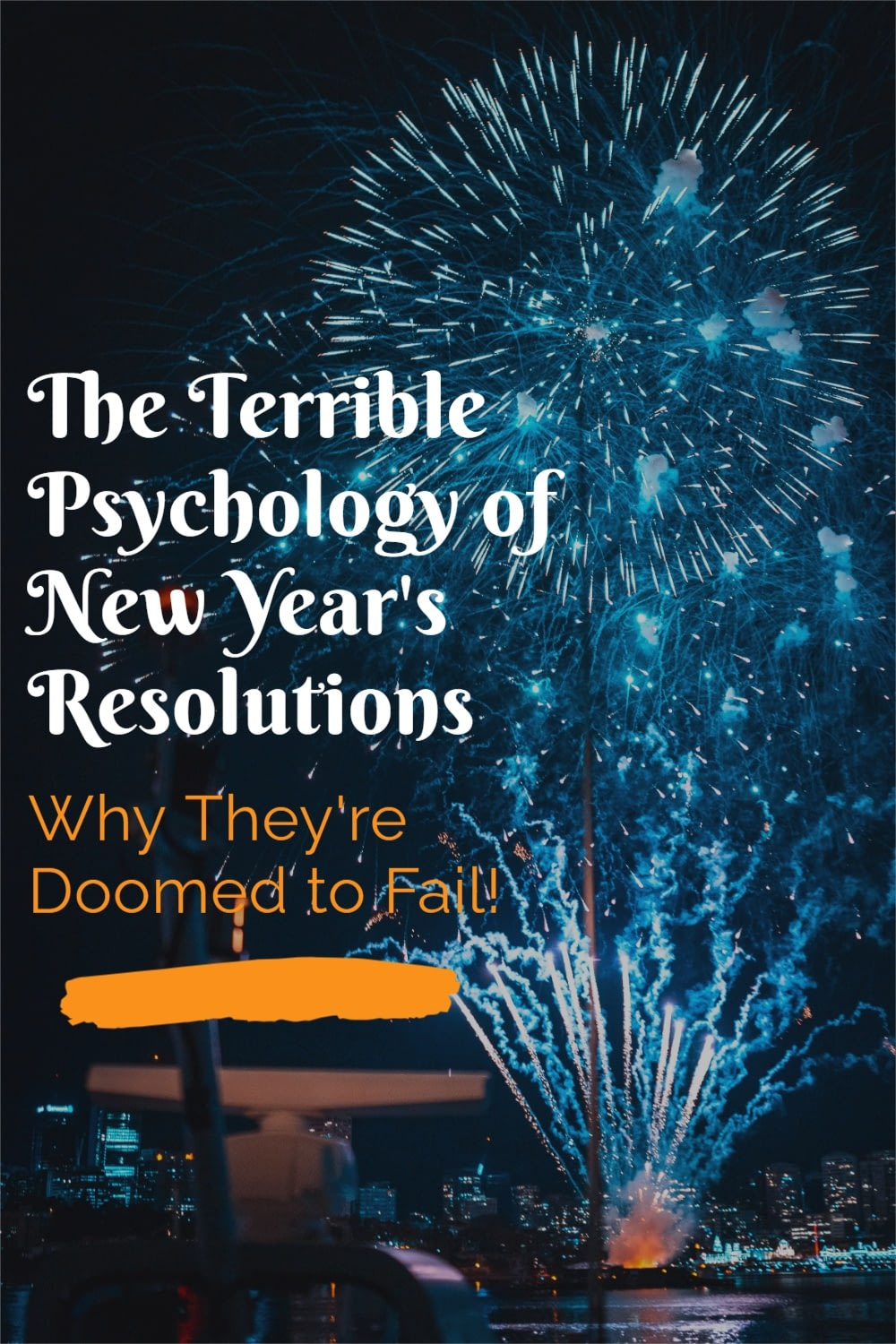 The Terrible Psychology of New Year's Resolutions